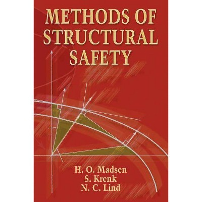 Methods of Structural Safety - (Dover Civil and Mechanical Engineering) by  H O Madsen & S Krenk & N C Lind (Paperback)