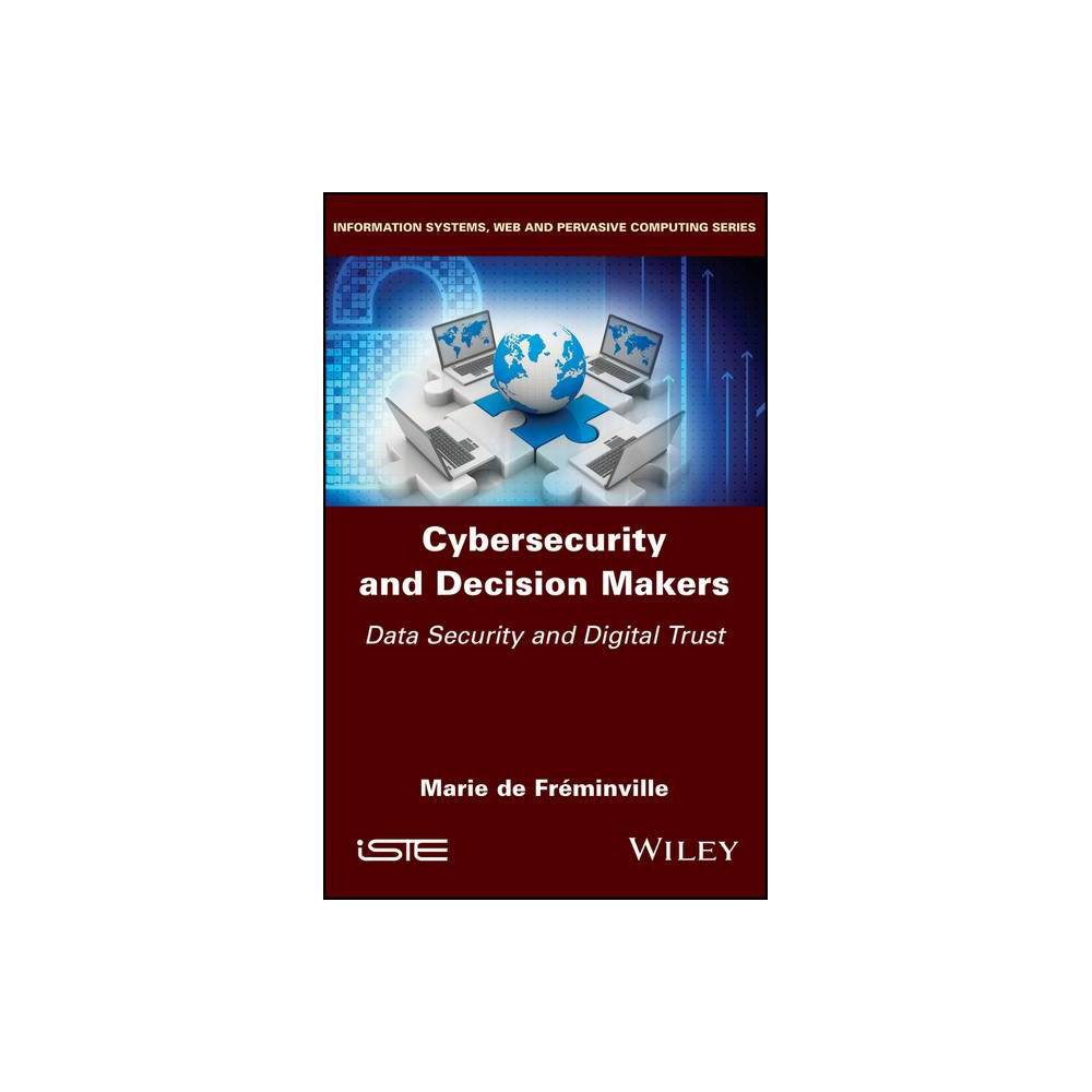 Cybersecurity And Decision Makers By Marie De Fr Minville Hardcover
