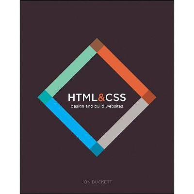 HTML and CSS - by  Jon Duckett (Paperback)