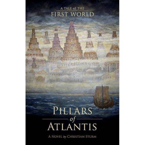 Pillars of Atlantis - by  Christian Sturm (Paperback) - image 1 of 1