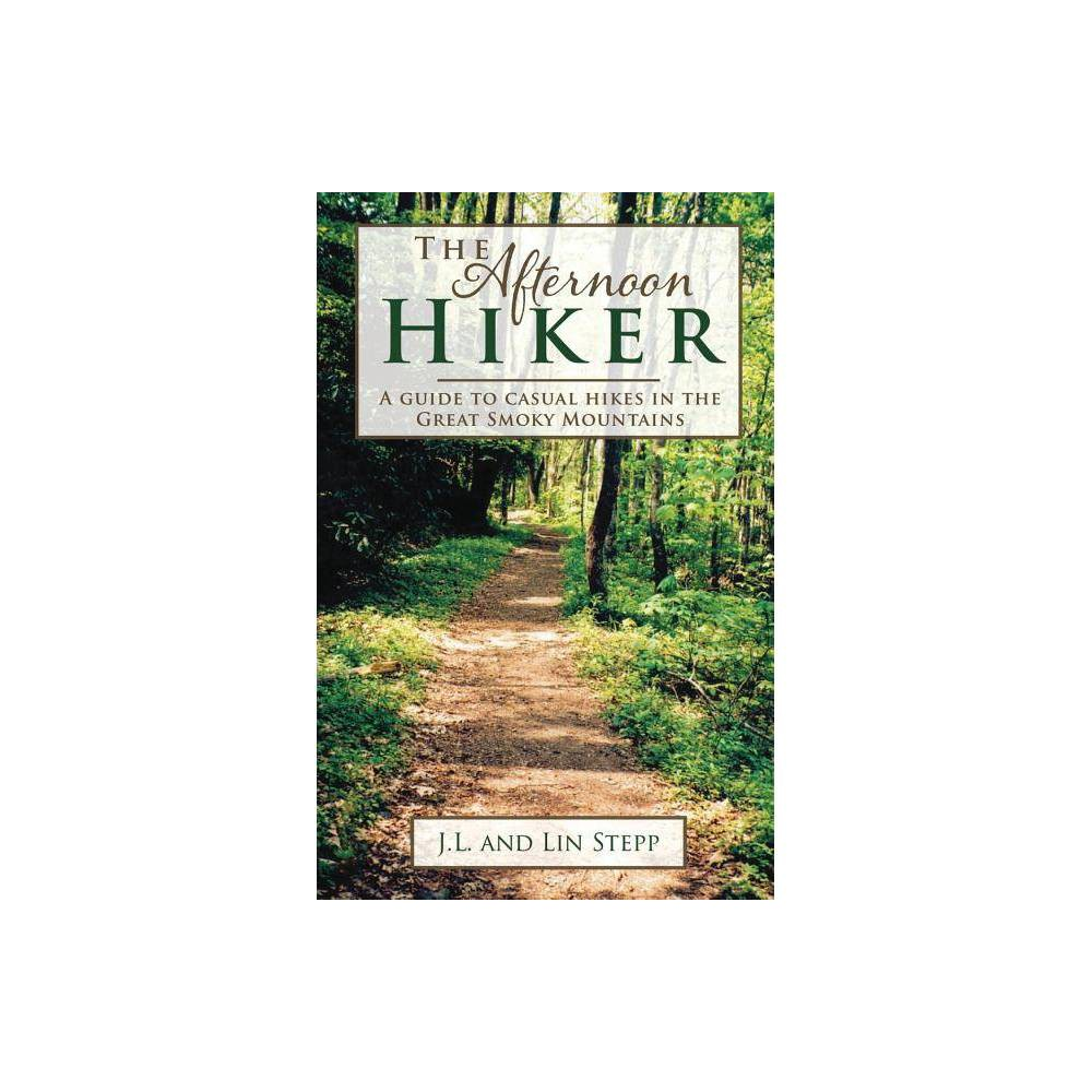 Afternoon Hiker By James L Stepp Lin S Stepp J L Stepp Paperback
