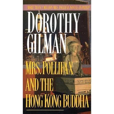 Mrs. Pollifax and the Hong Kong Buddha - by  Dorothy Gilman (Paperback)