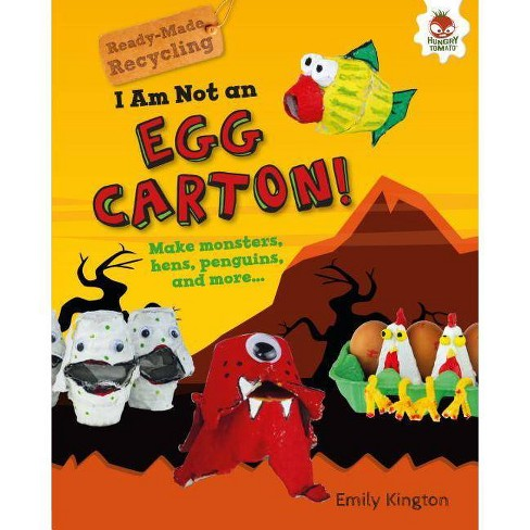 I Am Not an Egg Carton! - (Ready-Made Recycling) by  Emily Kington (Hardcover) - image 1 of 1