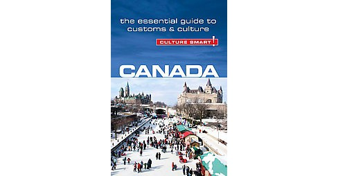 Culture Smart! Canada : The Essential Guide to Customs & Culture (Paperback) (Diane Lemieux) - image 1 of 1
