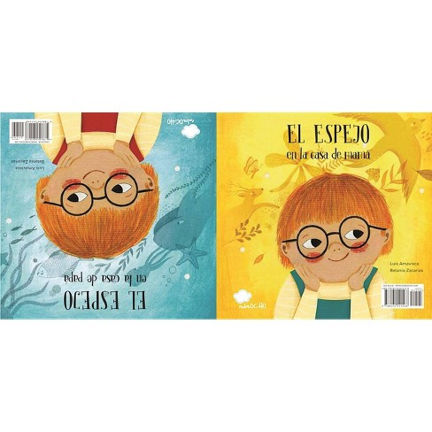 El Espejo En La Casa de Mamá / El Espejo En La Casa de Papá - (Somos8) by  Luis Amavisca (Hardcover) - image 1 of 1