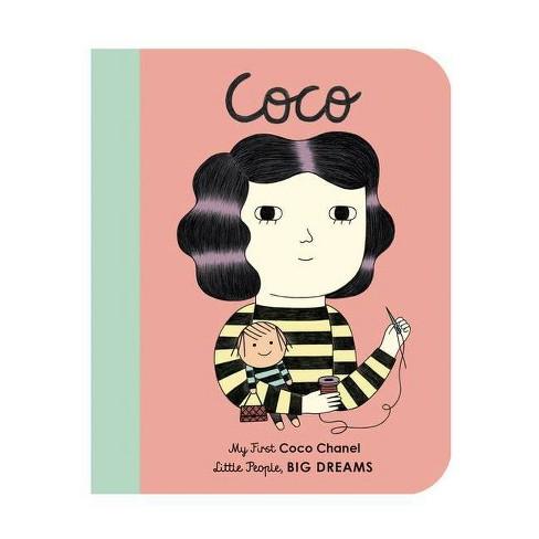 Coco Chanel - (Little People, Big Dreams) by  Maria Isabel Sanchez Vegara & Ana Albero (Board Book) - image 1 of 1
