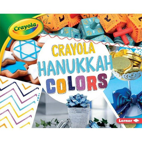 Crayola (R) Hanukkah Colors - (Crayola (R) Holiday Colors) by  Robin Nelson (Hardcover) - image 1 of 1