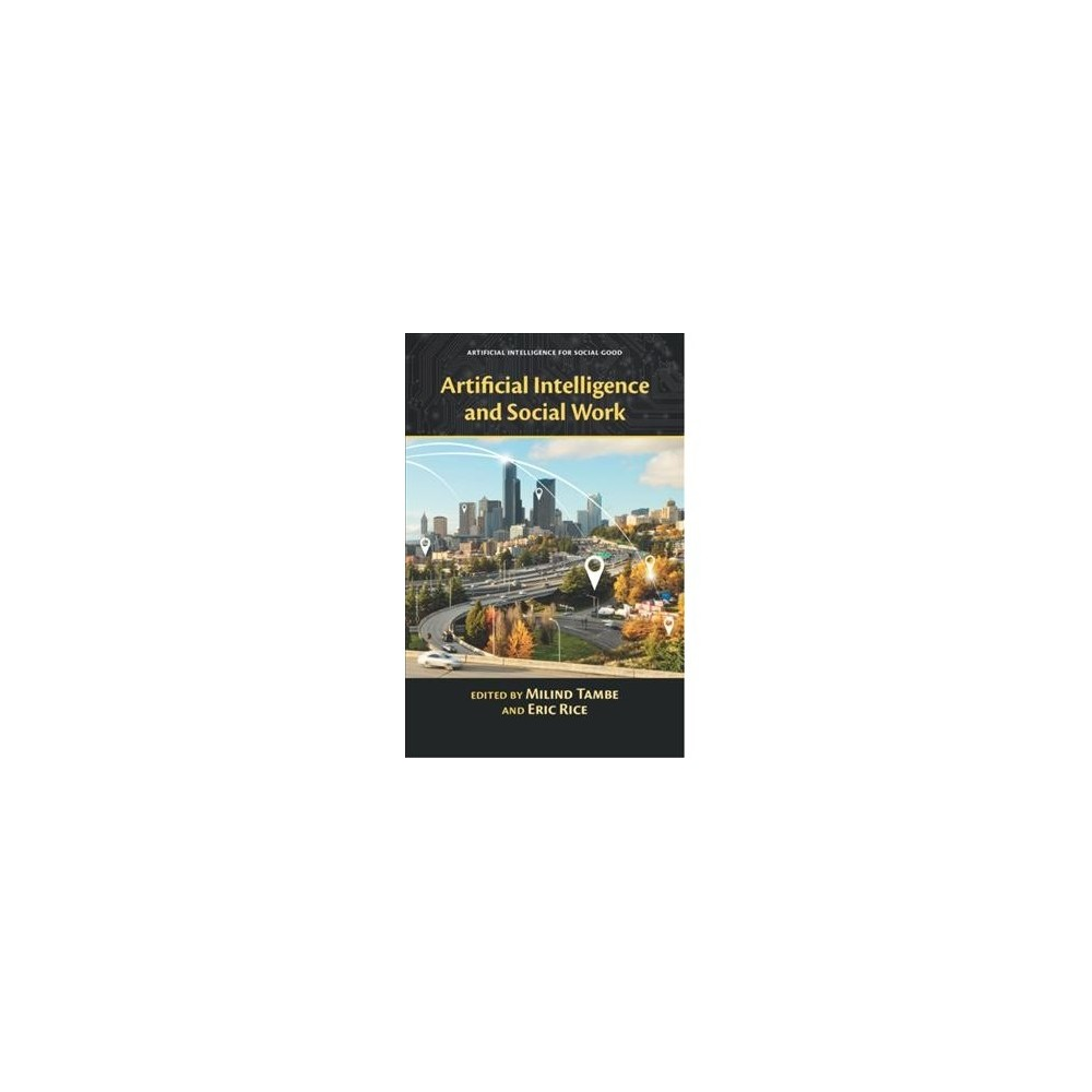 Artificial Intelligence and Social Work - (Hardcover)