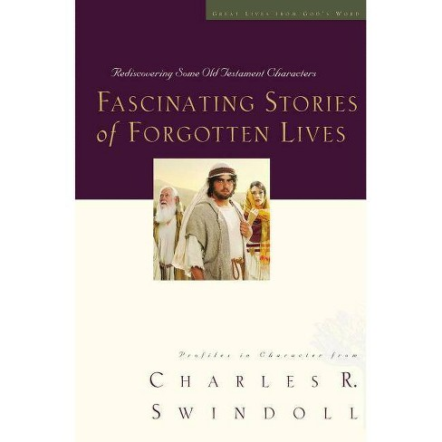 Fascinating Stories of Forgotten Lives - (Great Lives) by  Charles R Swindoll (Paperback) - image 1 of 1