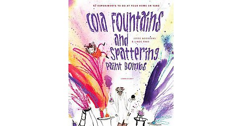 Cola Fountains and Spattering Paint Bombs : 47 Experiments to Do at Home (Hardcover) (Jesse Goossens) - image 1 of 1