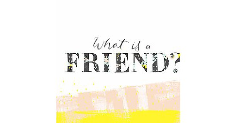 What is a Friend? (Hardcover) (M. H. Clark) - image 1 of 1