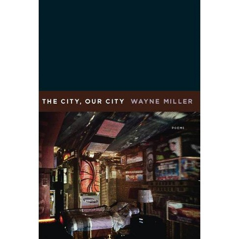 The City, Our City - by  Wayne Miller (Paperback) - image 1 of 1