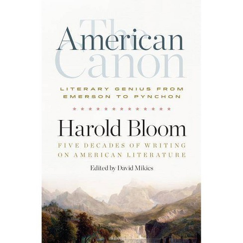 The American Canon: Literary Genius from Emerson to Pynchon - by  Harold Bloom (Hardcover) - image 1 of 1
