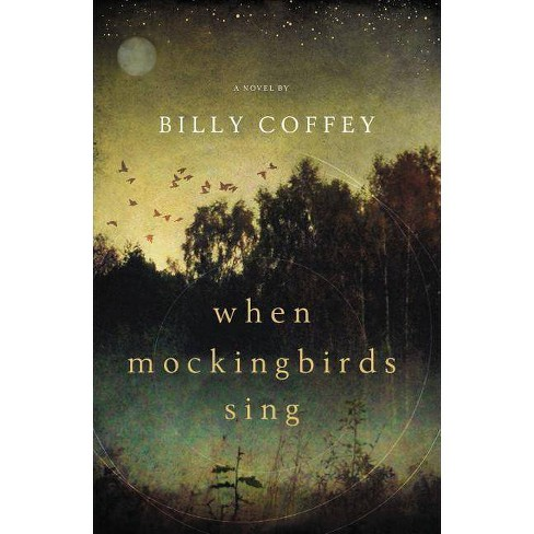 When Mockingbirds Sing - by  Billy Coffey (Paperback) - image 1 of 1