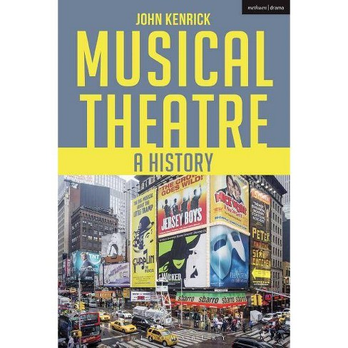 Musical Theatre - 2 Edition by  John Kenrick (Paperback) - image 1 of 1