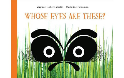 Whose Eyes Are These? -  by Virginie Gobert-martin (School And Library) - image 1 of 1