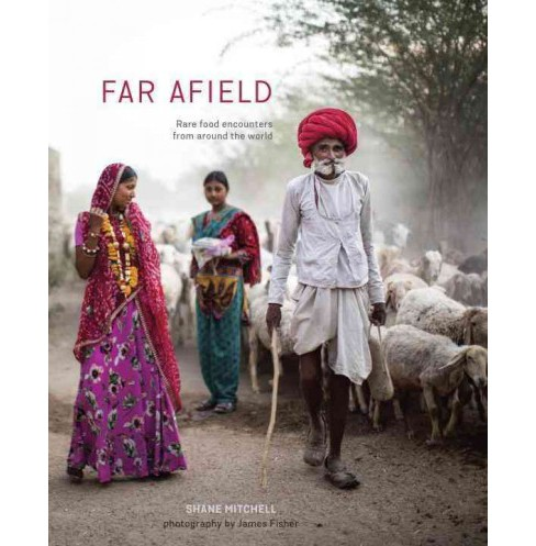 Far Afield : Rare Food Encounters from Around the World (Hardcover) (Shane Mitchell) - image 1 of 1