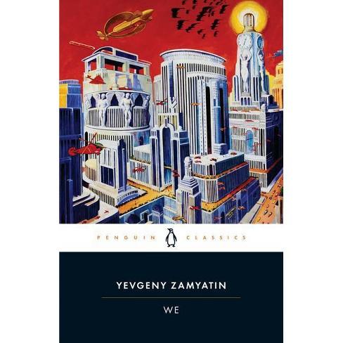 We Penguin Twentieth Century Classics By Yevgeny Zamyatin Paperback Target