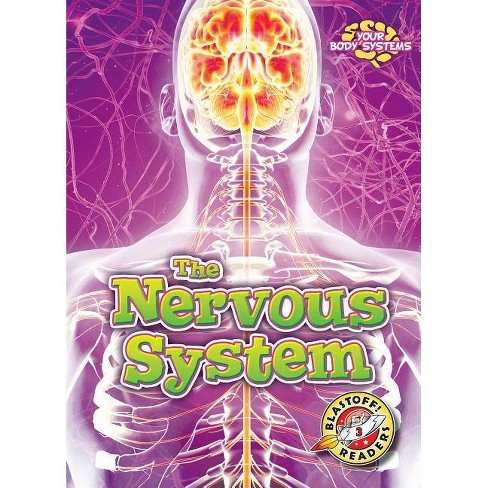 The Nervous System - (Your Body Systems) by  Rebecca Pettiford (Paperback) - image 1 of 1