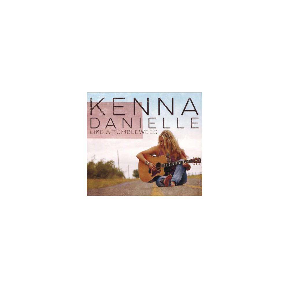 Kenna Danielle - Like A Tumbleweed (CD)