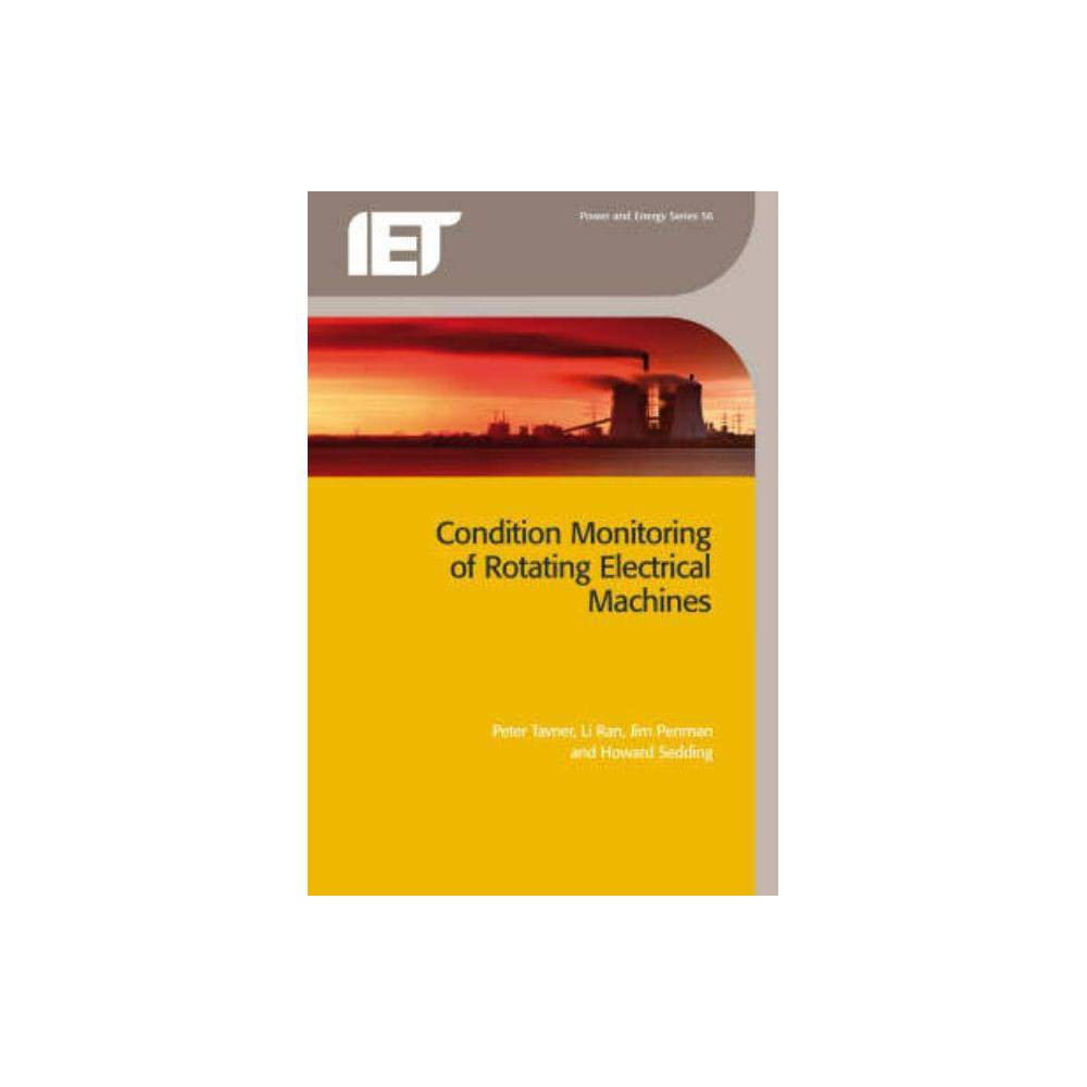 Condition Monitoring of Rotating Electrical Machines - (Power and Energy) 2 Edition (Paperback)