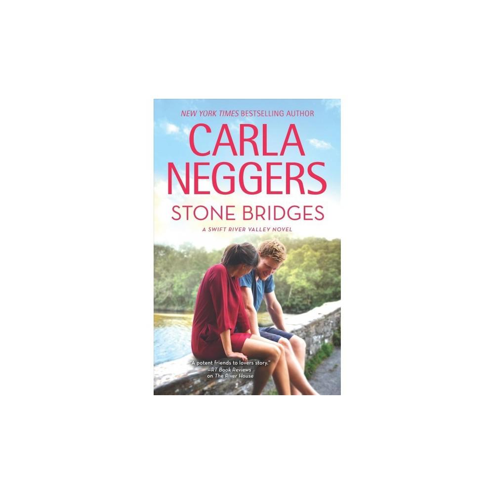 Stone Bridges - (Swift River Valley) by Carla Neggers (Paperback) Stone Bridges - (Swift River Valley) by Carla Neggers (Paperback)
