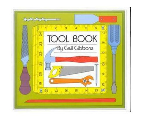 Tool Book (School And Library) (Gail Gibbons) - image 1 of 1