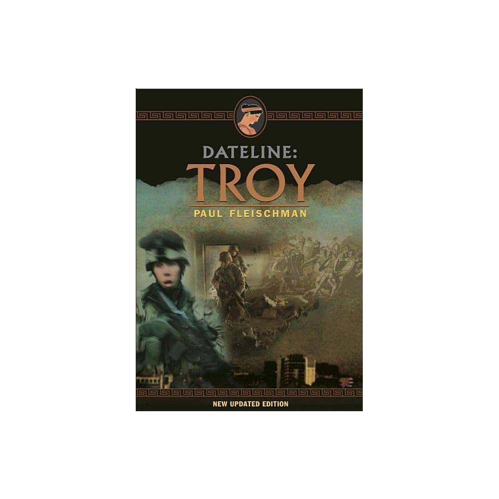 Dateline Troy By Paul Fleischman Paperback