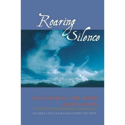 Roaring Silence - by  Ngakpa Chogyam & Khandro Dechen (Paperback) - image 1 of 1