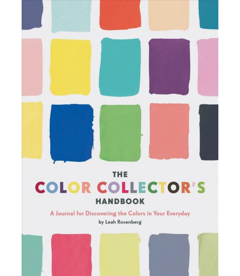 Color Collector's Handbook : A Journal for Discovering the Colors in Your Everyday - by Leah Rosenberg - image 1 of 1