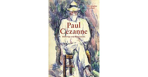 Paul Cézanne : Drawings and Watercolors (Hardcover) (Christopher Lloyd) - image 1 of 1