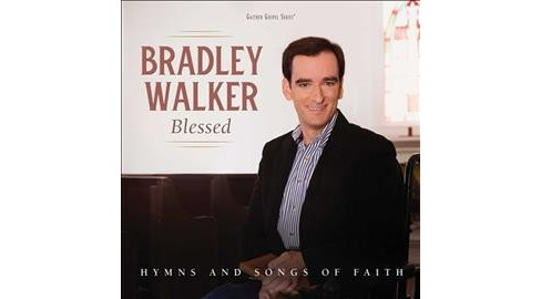 Bradley Walker - Blessed:Hymns And Songs Of Faith (CD) - image 1 of 1