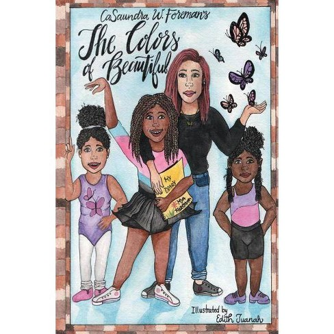 The Colors of Beautiful - by  Casaundra W Foreman (Paperback) - image 1 of 1