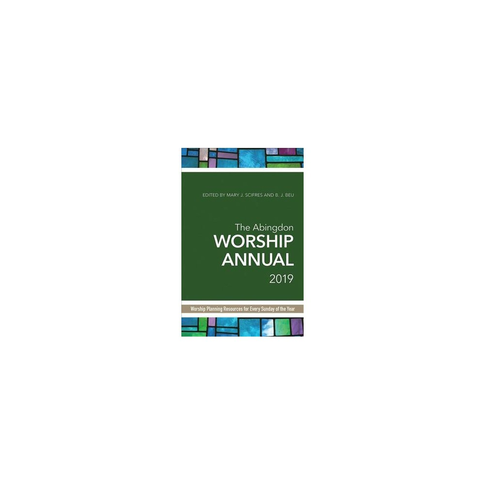 Abingdon Worship 2019 : Contemporary & Traditional Resources for Worship Leaders - Annual (Paperback)