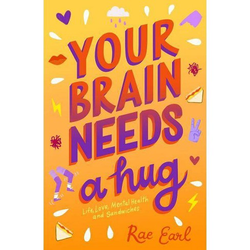 Your Brain Needs a Hug - by  Rae Earl (Paperback) - image 1 of 1