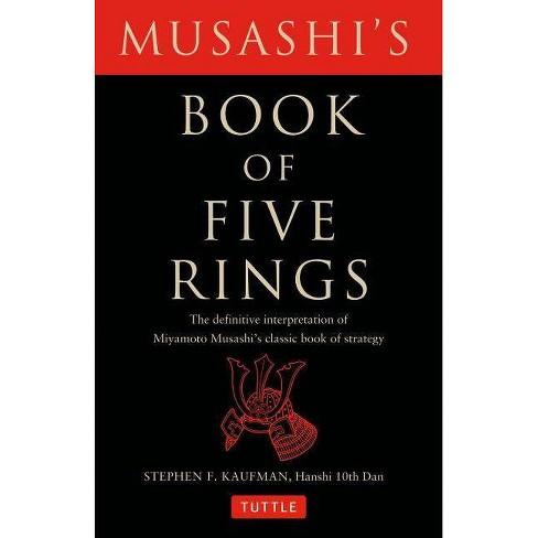 Musashi's Book of Five Rings - by  Miyamoto Musashi & Stephen F Kaufman (Paperback) - image 1 of 1