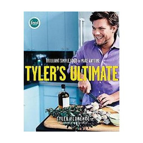 Tylers Ultimate Brilliant Simple Food To Make Any Time Hardcover