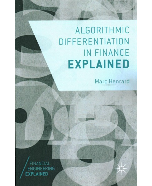 Algorithmic Differentiation in Finance Explained -  by Marc Henrard (Paperback) - image 1 of 1