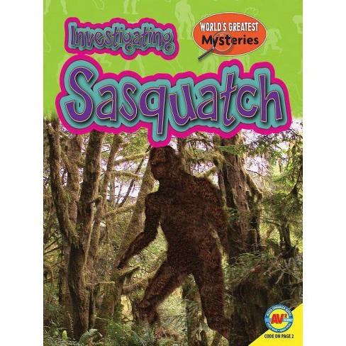 Investigating Sasquatch - (World's Greatest Mysteries) by  Jamie Kallio (Paperback) - image 1 of 1