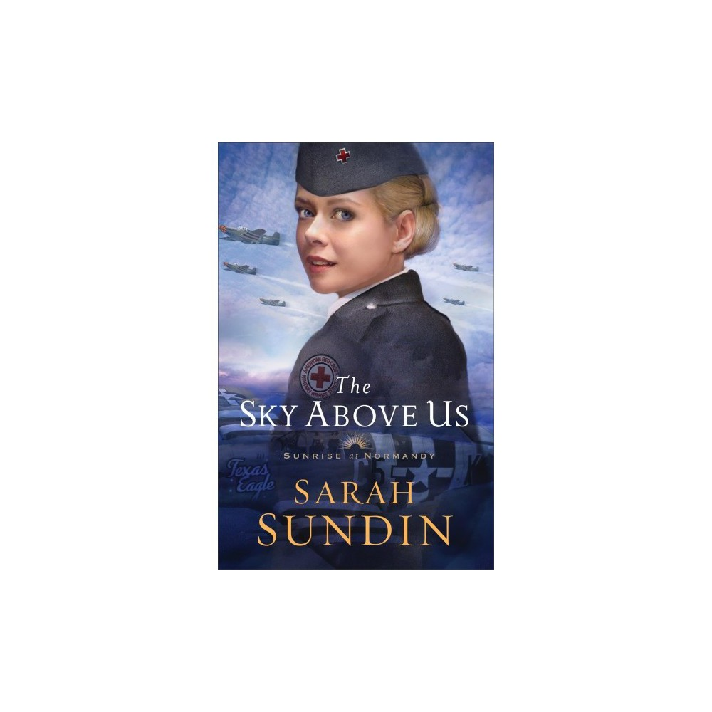 Sky Above Us - (Sunrise at Normandy) by Sarah Sundin (Paperback)