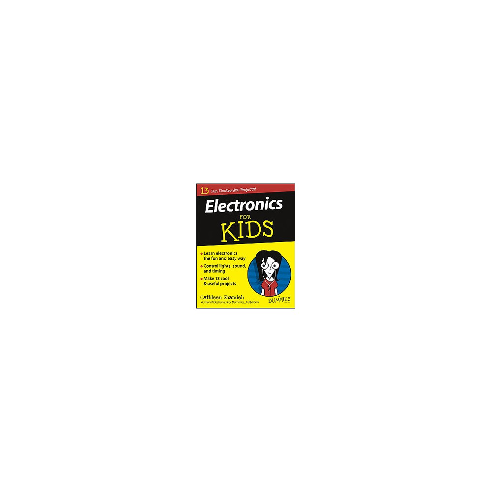 Electronics for Kids for Dummies (Paperback) (Cathleen Shamieh) Electronics for Kids for Dummies (Paperback) (Cathleen Shamieh)