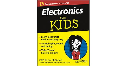 Electronics for Kids for Dummies (Paperback) (Cathleen Shamieh) - image 1 of 1