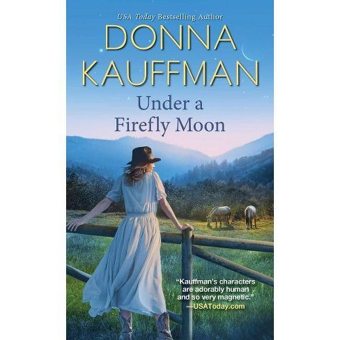 Under a Firefly Moon - (Firefly Lake) by  Donna Kauffman (Paperback) - image 1 of 1