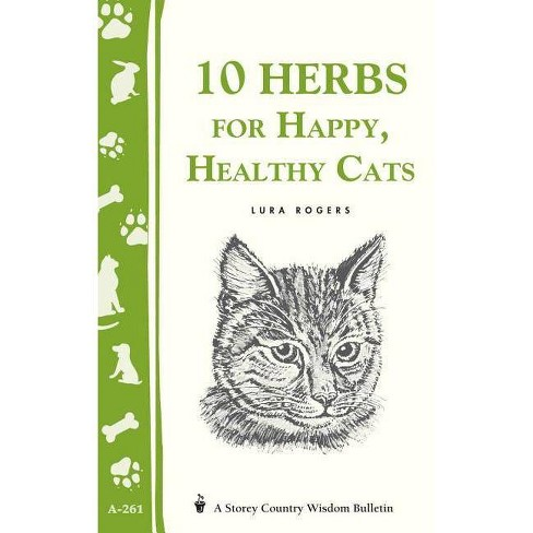 10 Herbs for Happy, Healthy Cats - (Storey Country Wisdom Bulletin) by  Lura Rogers (Paperback) - image 1 of 1