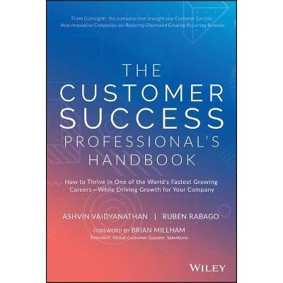 The Customer Success Professional's Handbook - by  Ashvin Vaidyanathan & Ruben Rabago (Hardcover)