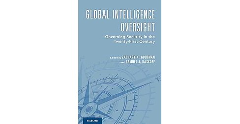 Global Intelligence Oversight : Governing Security in the Twenty-first Century (Hardcover) - image 1 of 1