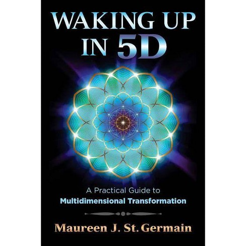 Waking Up in 5d - by  Maureen J St Germain (Paperback) - image 1 of 1