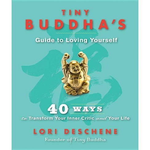 Tiny Buddha's Guide to Loving Yourself - by  Lori Deschene (Hardcover) - image 1 of 1