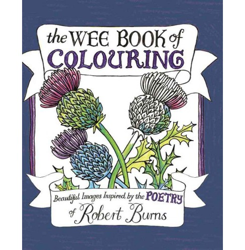 Wee Book of Colouring : Beautiful Images Inspired by the Poetry of Robert Burns -  (Paperback) - image 1 of 1