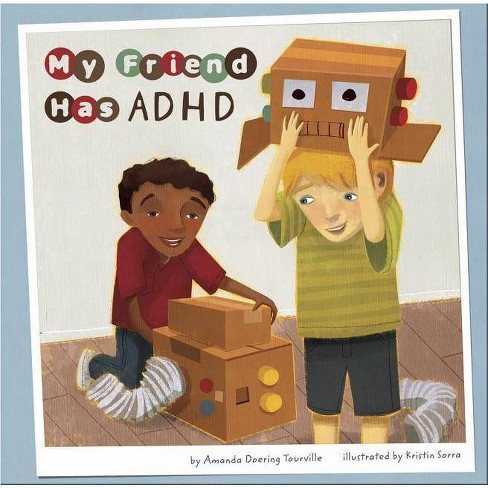 My Friend Has ADHD - (Friends with Disabilities) by  Amanda Doering Tourville (Paperback) - image 1 of 1